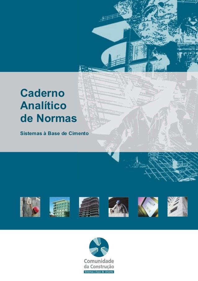 Caderno Analítico de Normas Sistemas à Base de Cimento capas-21,2x29,7cm 12/11/06 10:33 AM Page 1