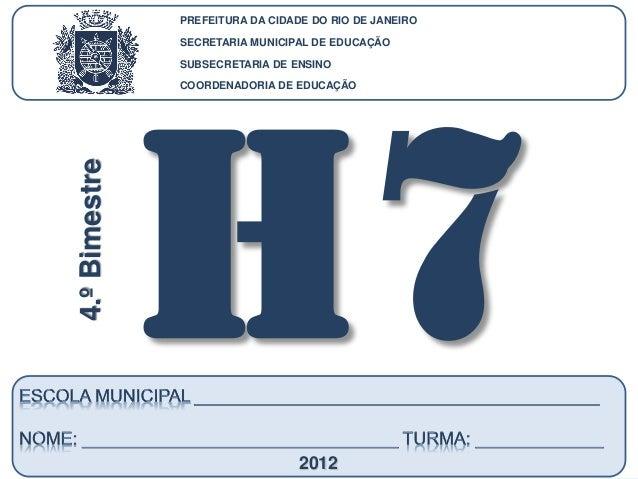 CoordenadoriadeEducação HISTÓRIA-7.ºAno 4.ºBIMESTRE/2012 PREFEITURA DA CIDADE DO RIO DE JANEIRO SECRETARIA MUNICIPAL DE ED...