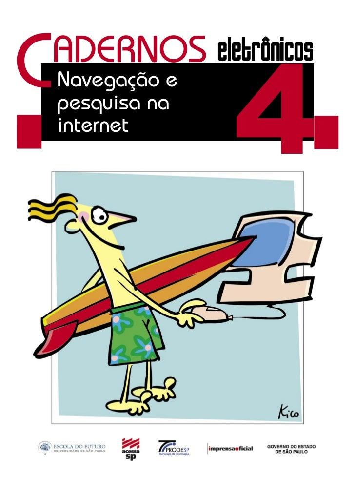 C                  4 ADERNOS eletrônicos    Navegação e    pesquisa na    internet