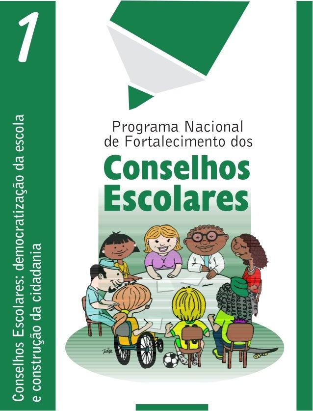 Conselhos Escolares: Democratização da escola e construção da cidadania Ministério da Educação Secretaria de Educação Bási...