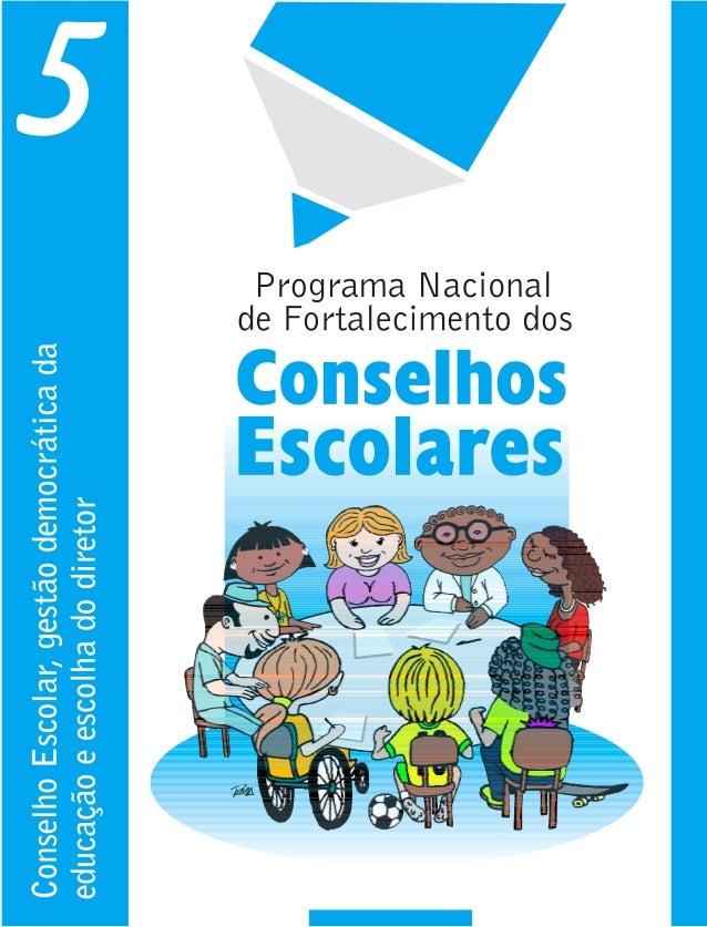 Caderno 5 – conselho escolar, gestão democrática da educação e escolha do diretor.