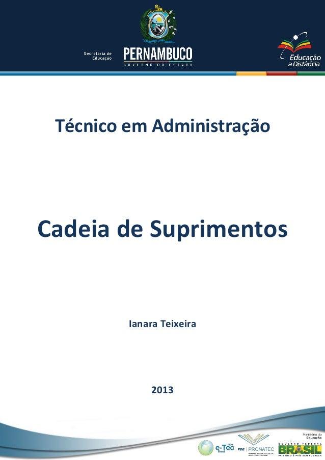 Técnico em Administração Ianara Teixeira 2013 Cadeia de Suprimentos