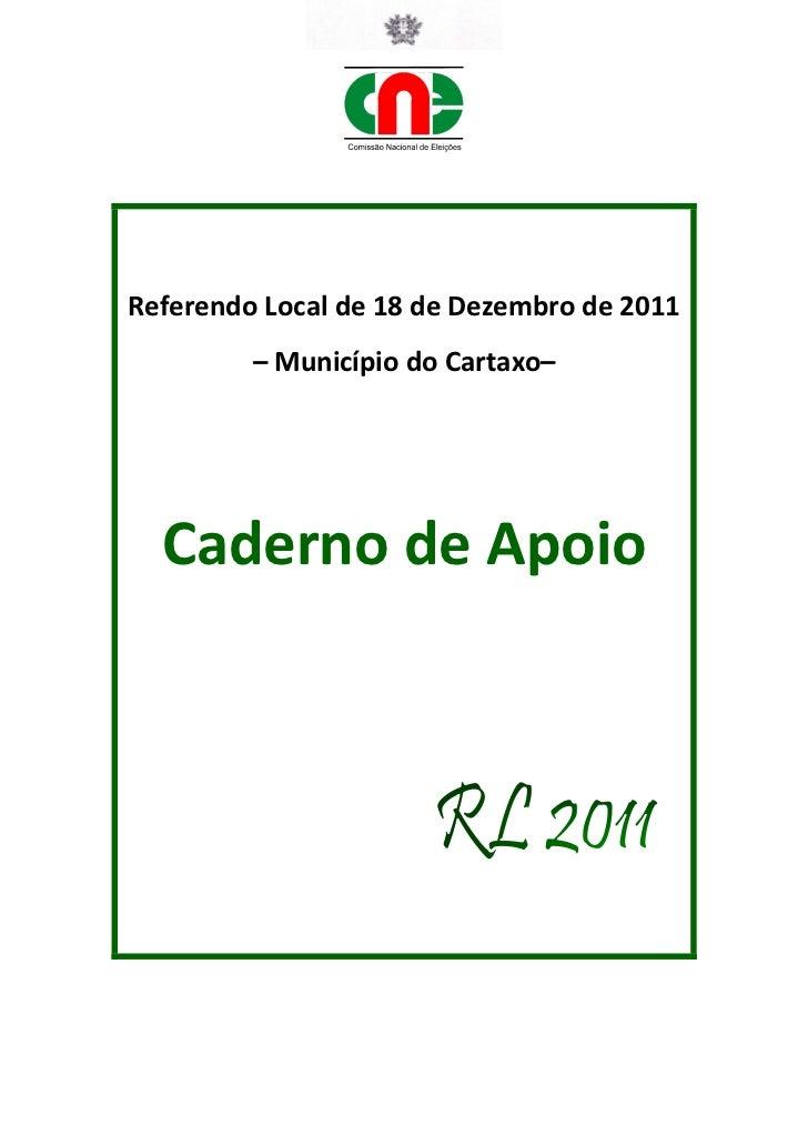 Referendo Local de 18 de Dezembro de 2011         – Município do Cartaxo–  Caderno de Apoio