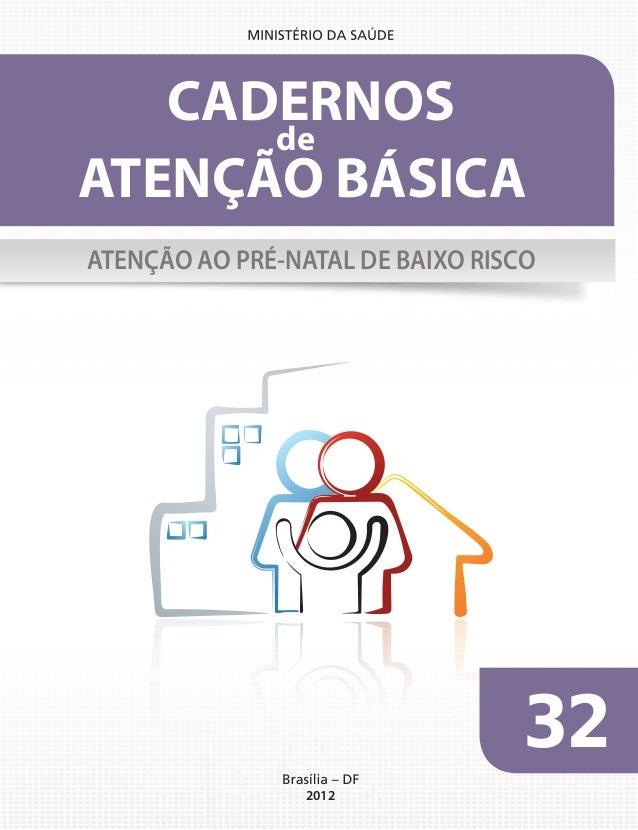 32 2012 ATENÇÃO BÁSICA CADERNOS de ATENÇÃO AO PRÉ-NATAL DE BAIXO RISCO