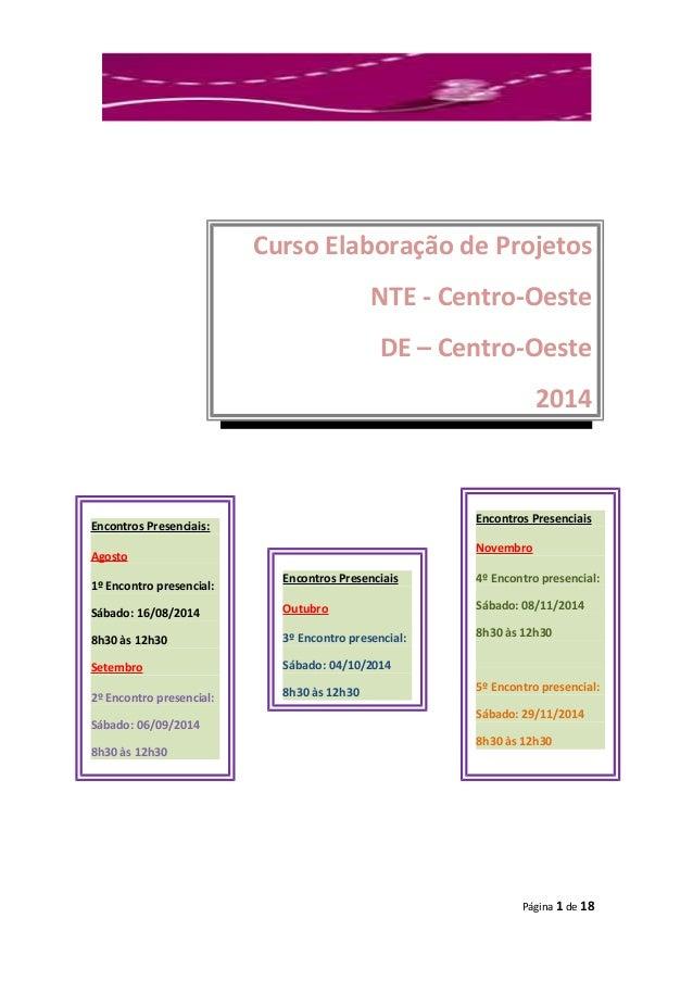 PROINFO  Curso Elaboração de Projetos  NTE – Centro-Oeste  Curso Elaboração de Projetos  NTE - Centro-Oeste  DE – Centro-O...