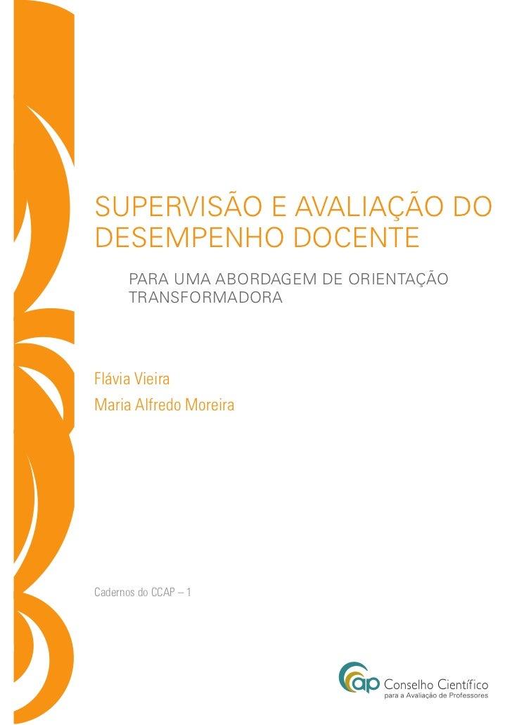 supervisão e avaliação dodesempenho docente       para uma abordagem de orientação       transformadoraFlávia VieiraMaria ...