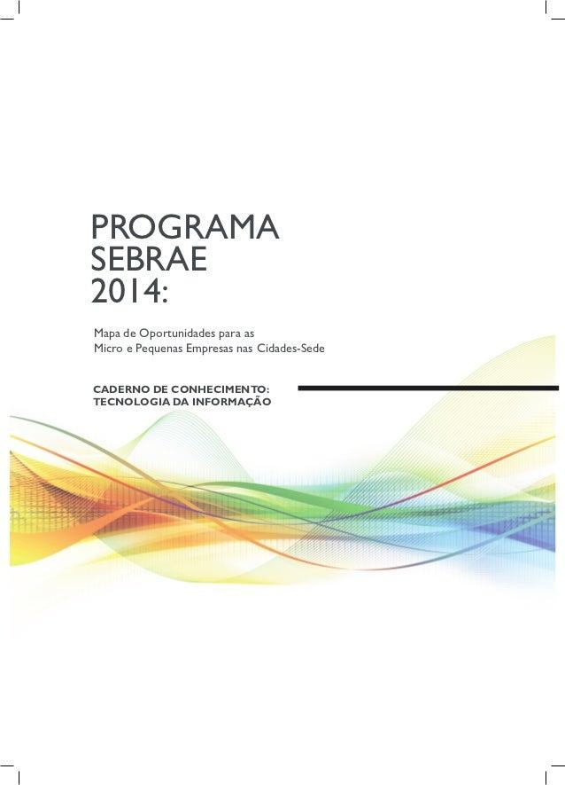pROgRaMaseBRae2014:Mapa de Oportunidades para asMicro e pequenas empresas nas cidades-sedecaderno de conhecimento:tecnoLoG...