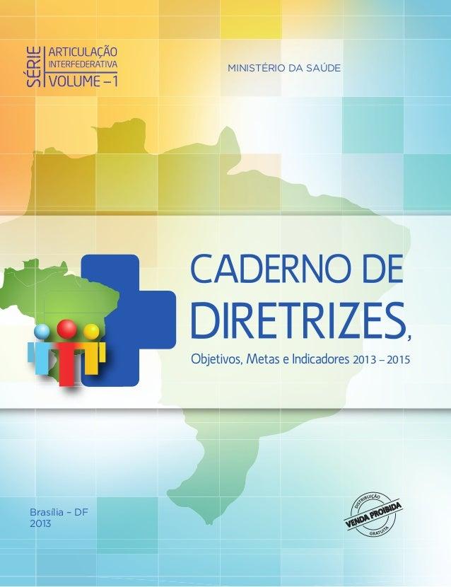 MINISTÉRIO DA SAÚDE  , 2013 – 2015  Brasília – DF 2013