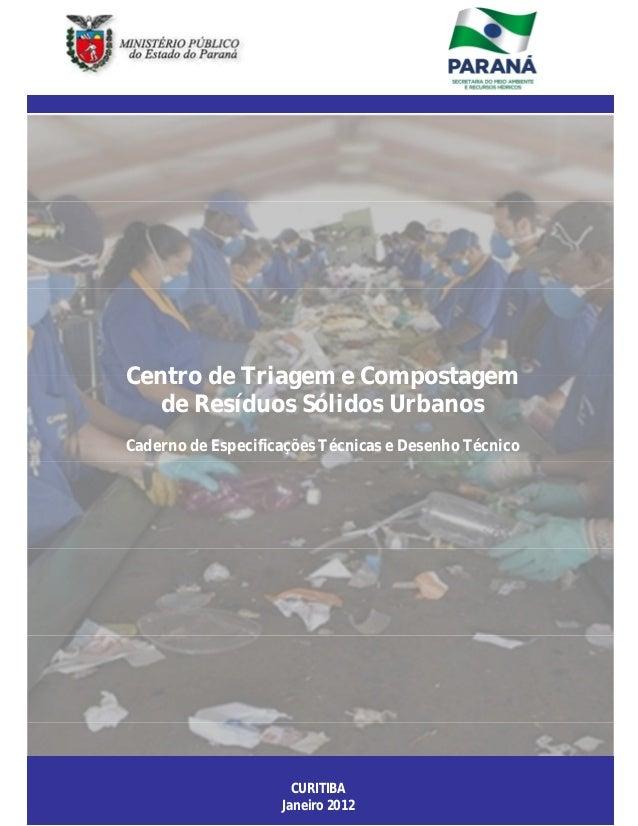 Centro de Triagem e Compostagem de Resíduos Sólidos Urbanos Caderno de Especificações Técnicas e Desenho Técnico CURITIBA ...