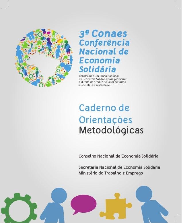 3ª Conaes Conferência Nacional de Economia Solidária Construindo um Plano Nacional da Economia Solidária para promover o d...