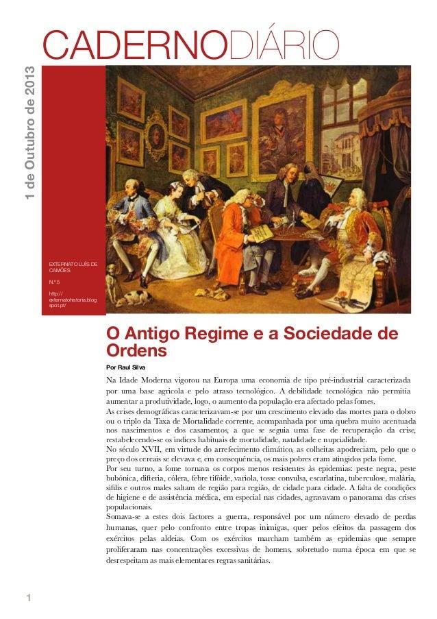 1 O Antigo Regime e a Sociedade de Ordens Por Raul Silva Na Idade Moderna vigorou na Europa uma economia de tipo pré-indus...