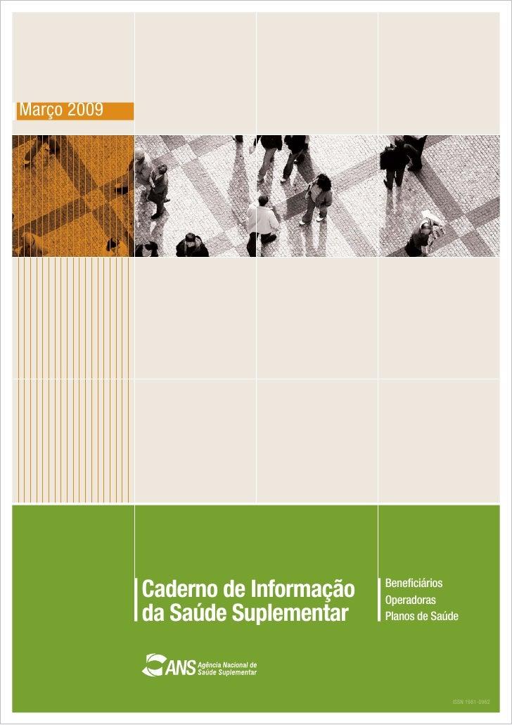 Março 2009                                          Beneficiários              Caderno de Informação   Operadoras          ...