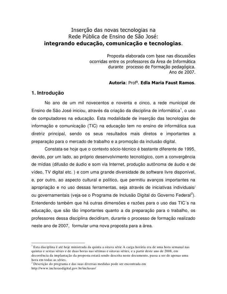 Inserção das novas tecnologias na                Rede Pública de Ensino de São José:        integrando educação, comunicaç...
