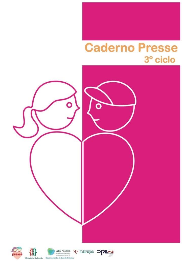 Caderno PRESSE                                        3º ciclo     ARS NORTE, I.P.   Departamento de Saúde Pública   PRESS...