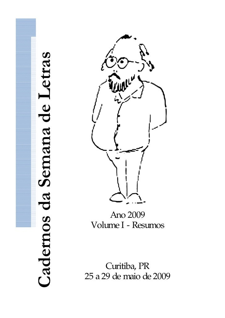 Cadernos da Semana de Letras                                    Ano 2009                                Volume I - Resumos...