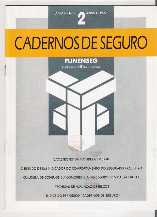 .......--- CADERNOSDESEGURO--, .. I.~ CATÁSTROFESDANATUREZA E,M1990 O ESTUDO DE UM INDICADOR DO COMPORTAMENTO DO SEGURADO ...