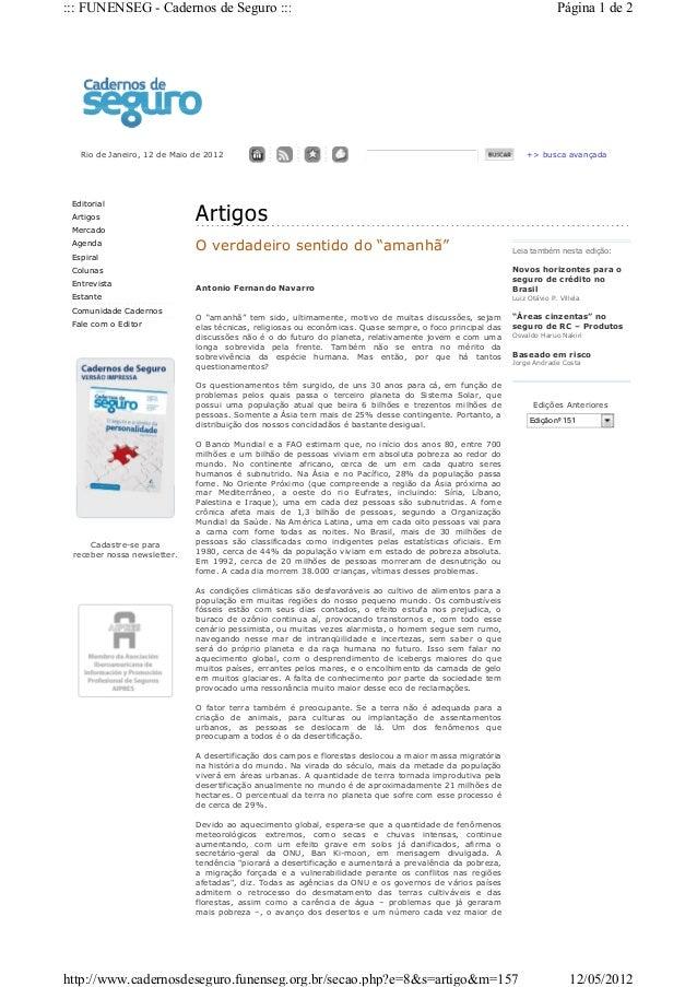 Rio de Janeiro, 12 de Maio de 2012 +> busca avançada Editorial Artigos Mercado Agenda Espiral Colunas Entrevista Estante C...