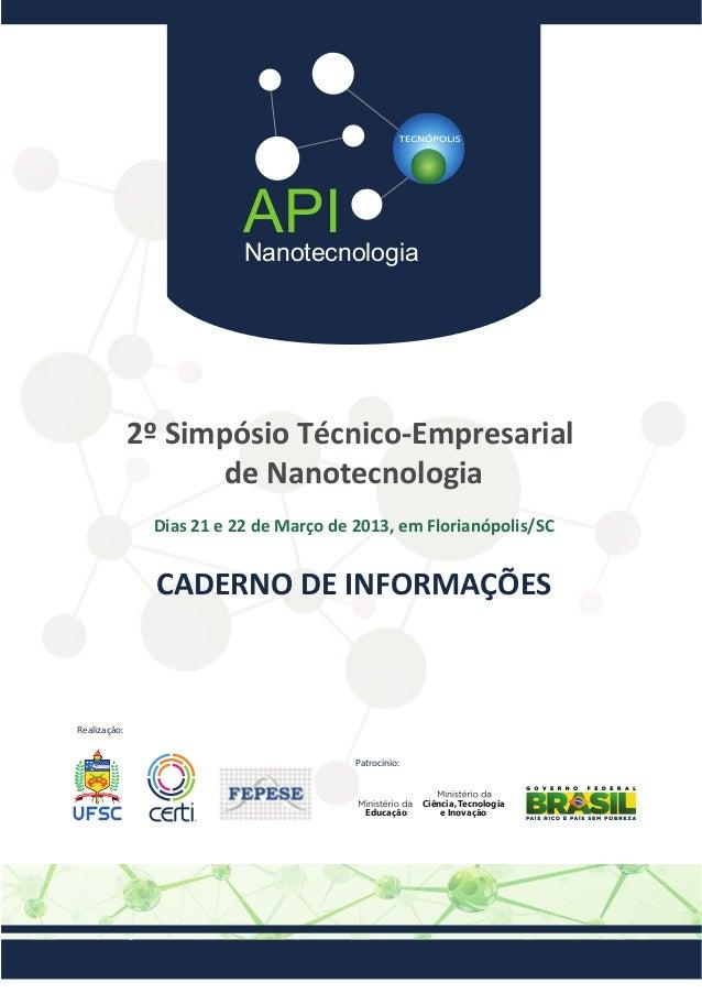 API Nanotecnologia  2º Simpósio Técnico-Empresarial de Nanotecnologia Dias 21 e 22 de Março de 2013, em Florianópolis/SC  ...