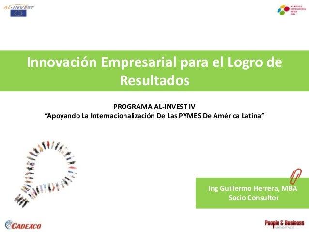 Innovación Empresarial para el Logro de Resultados - CADEXCO y AL INVEST set 2013