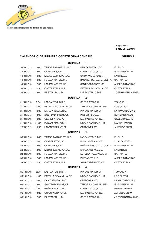 "Página 1 de 7 Temp. 2013/2014 CALENDARIO DE PRIMERA CADETE GRAN CANARIA GRUPO 2 JORNADA 1 14/09/2013 10:00 TEROR BALOMP ""B..."