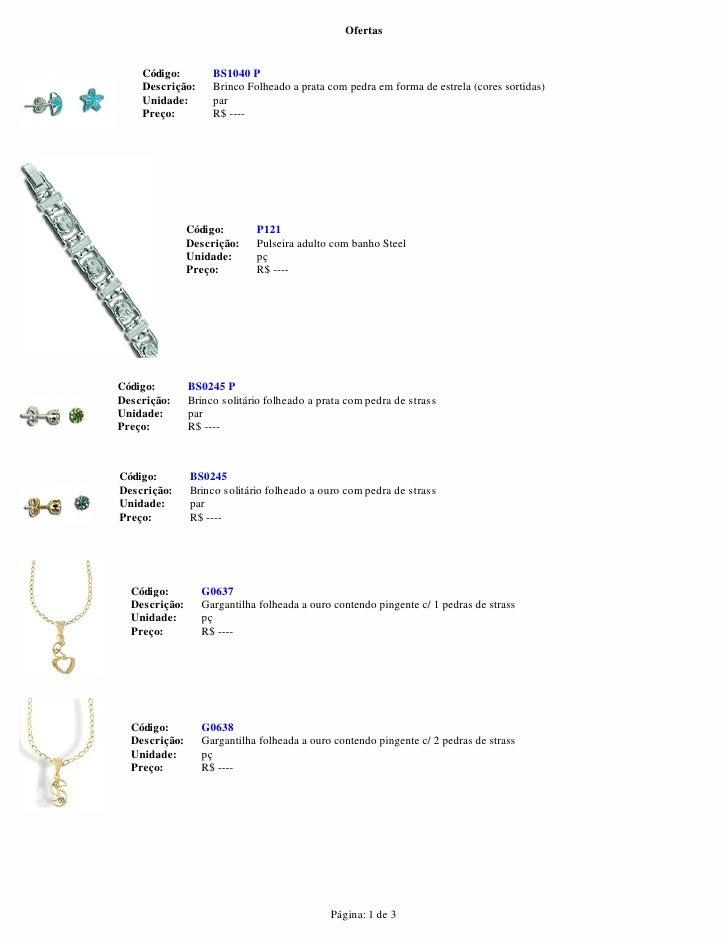 Ofertas    Código:         BS1040 P    Descrição:      Brinco Folheado a prata com pedra em forma de estrela (cores sortid...