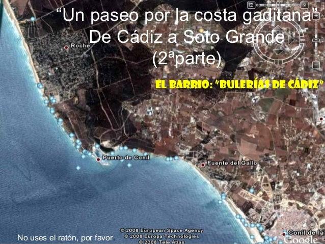"""""""Un paseo por la costa gaditana"""" De Cádiz a Soto Grande (2ªparte) El Barrio: """"Bulerías de Cádiz""""  No uses el ratón, por fa..."""