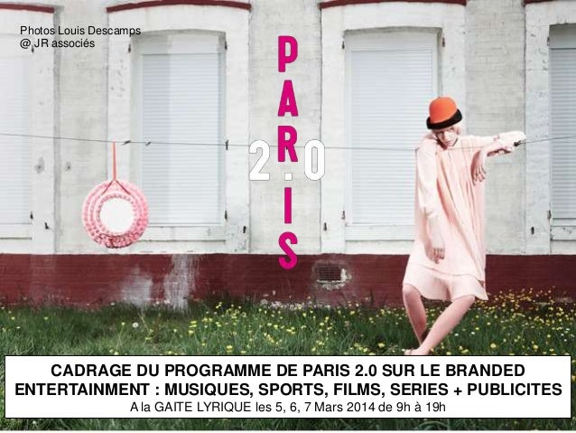 50 exemples français de branded entertainment pour paris 2.0 CADRAGE DU PROGRAMME DE PARIS 2.0 SUR LE BRANDED ENTERTAINMEN...