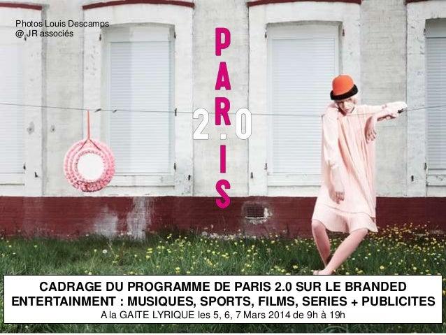 Cadrage de paris 2.0 : les enjeux du branded entertainment pour les annonceurs, agences, producteurs
