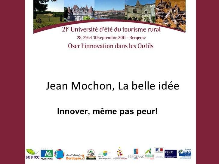 Jean Mochon, La belle idée Innover, même pas peur!