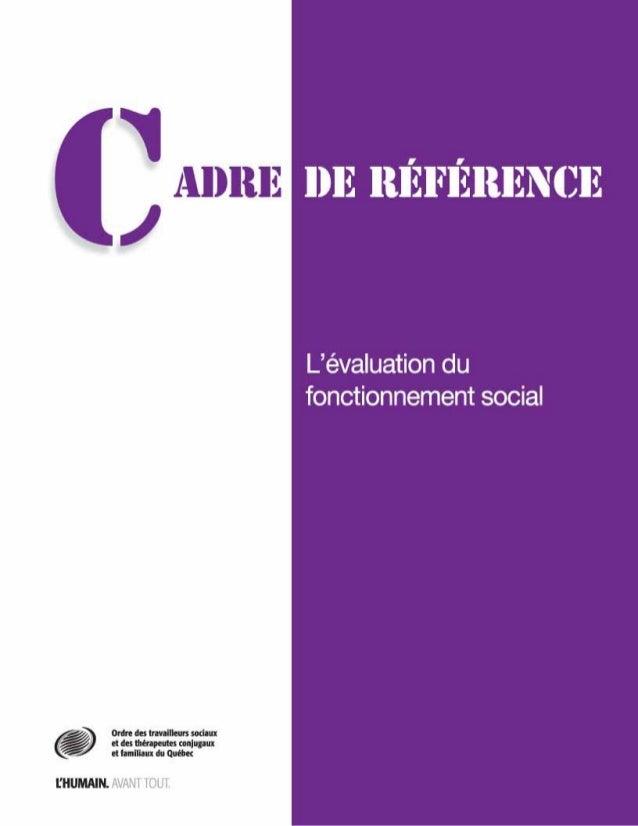 Cadre de référencesur l'évaluation du fonctionnement socialAUTEURS:          Marc BOILY, T.S., Ph.D,                   So...