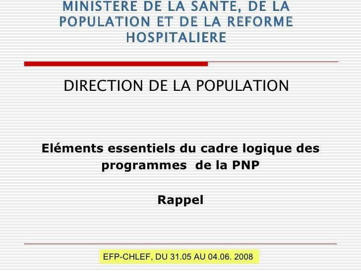 MINISTERE DE LA SANTE, DE LA POPULATION ET DE LA REFORME HOSPITALIERE DIRECTION DE LA POPULATION EFP-CHLEF, DU 31.05 AU 04...