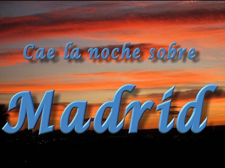 Cae la noche sobre madrid