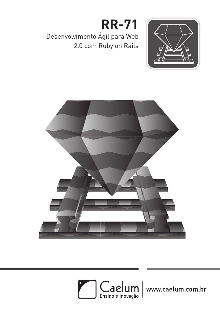 RR-71Desenvolvimento Ágil para Web        2.0 com Ruby on Rails