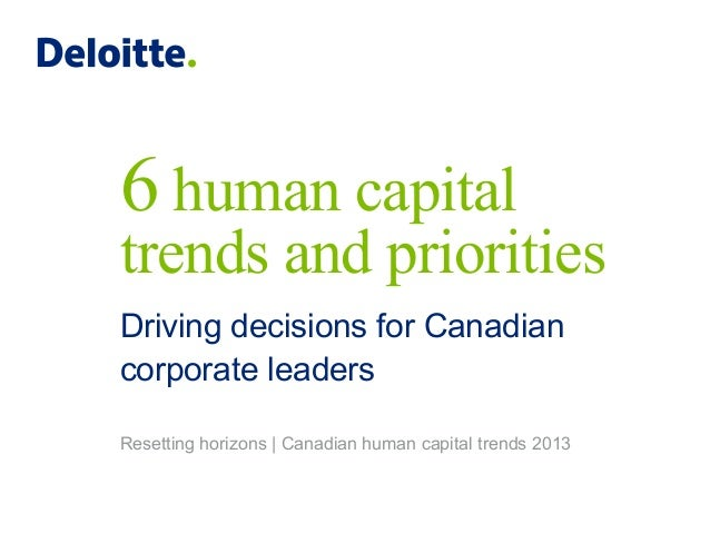 6 human capitaltrends and prioritiesDriving decisions for Canadiancorporate leadersResetting horizons   Canadian human cap...