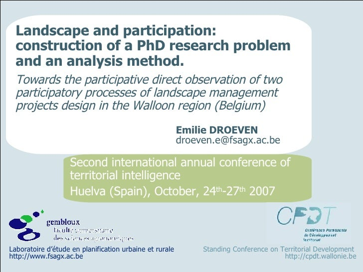Landscape and Participation: Construction of a PhD Research Problem and an Analysis Method. Towards the Comparative Analysis of Participatory Processes of Landscape Management Projects Design on a Local Scale in the Walloon Region (Belgium), Emilie DROEVE