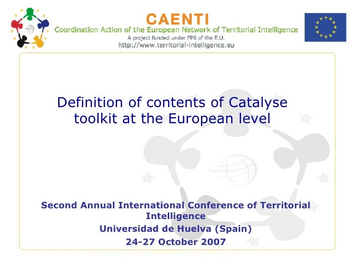 Definition of contents of Catalyse toolkit at the European level Second Annual International Conference of Territorial Int...