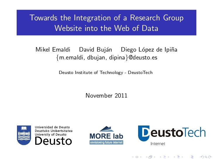 Towards the Integration of a Research Group      Website into the Web of Data Mikel Emaldi David Buj´n Diego L´pez de Ipi˜...