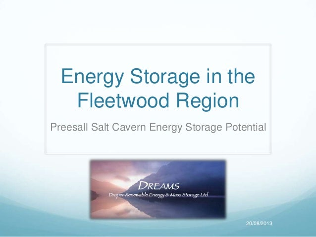 Energy Storage in the Fleetwood Region Preesall Salt Cavern Energy Storage Potential 20/08/2013