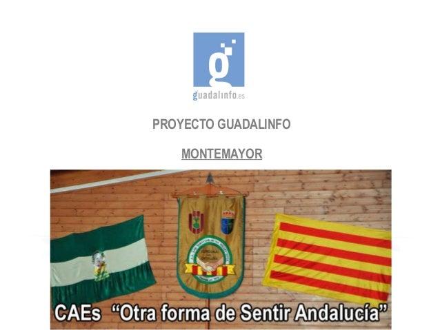 """PROYECTO GUADALINFOMONTEMAYOR""""CAEs: Otra forma de sentir Andalucía"""""""