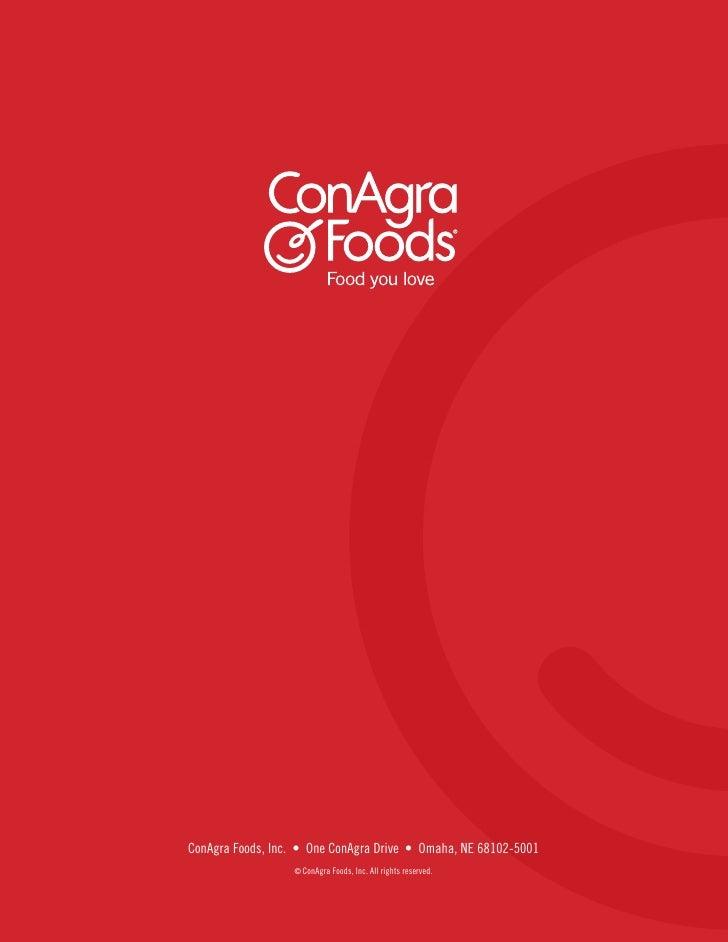 ConAgra Foods, Inc. • One ConAgra Drive • Omaha, NE 68102-5001                   © ConAgra Foods, Inc. All rights reserved.