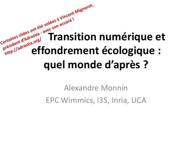 Transition numérique et effondrement écologique : quel monde d'après ? Alexandre Monnin EPC Wimmics, I3S, Inria, UCA