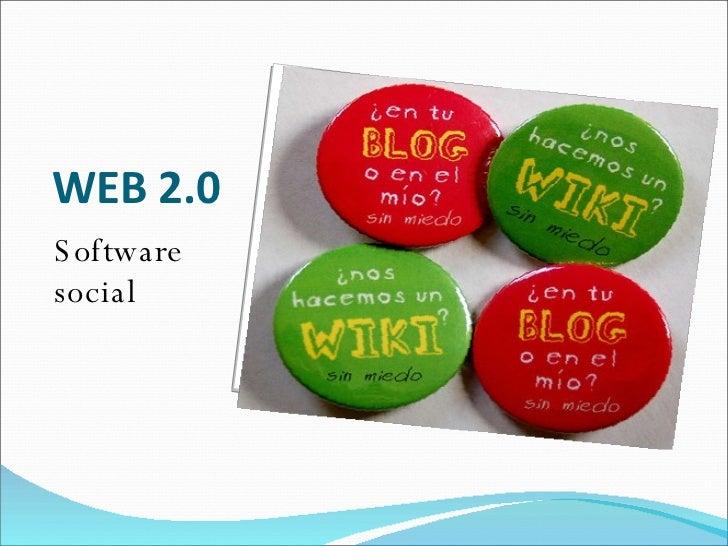 WEB 2.0 <ul><li>Software social </li></ul>