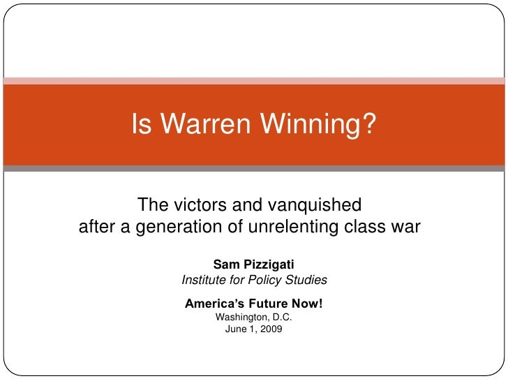 Is Warren Winning?          The victors and vanquished after a generation of unrelenting class war                    Sam ...
