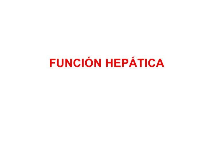 FUNCIÓN HEPÁTICA