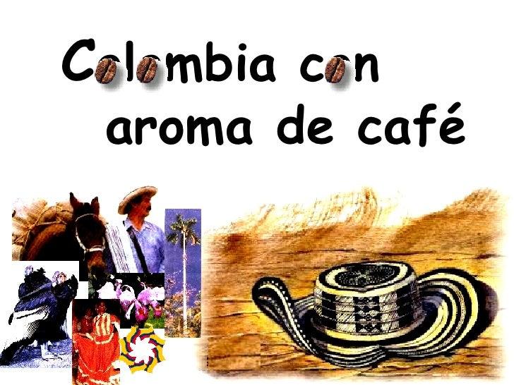 C olombia con  aroma de café