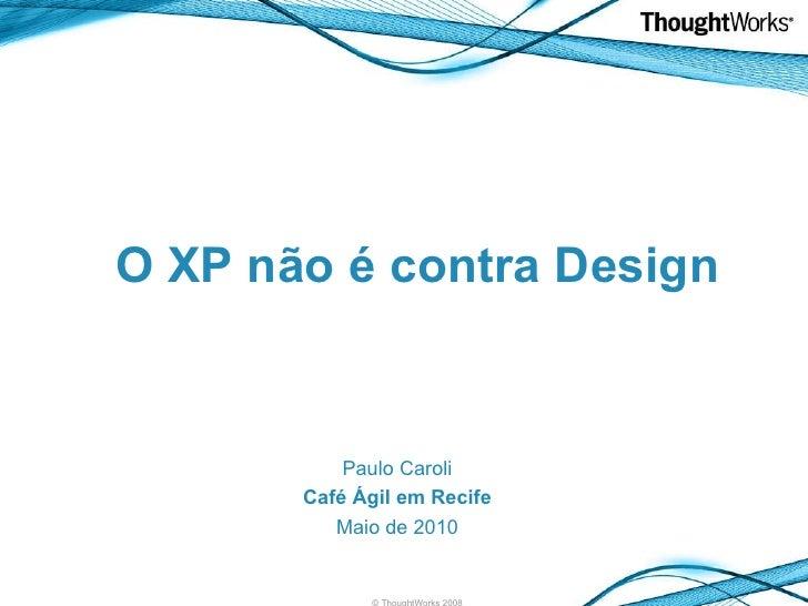 O XP não é contra Design com Paulo Caroli, Café Ágil em Recife