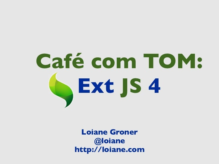 Cafe com Tom - ExtJS 4