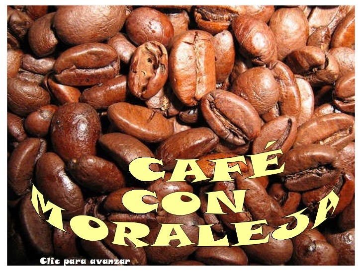 CAFÉ CON MORALEJA Clic para avanzar