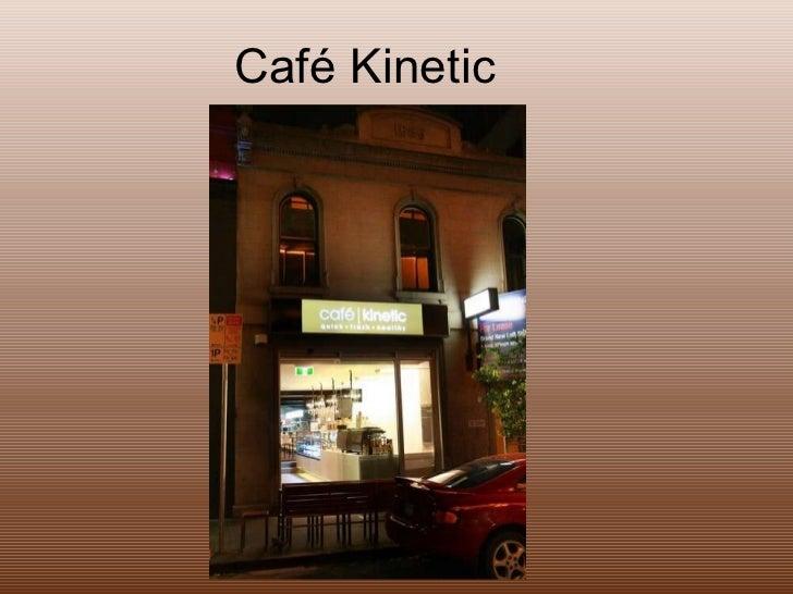 Café Kinetic