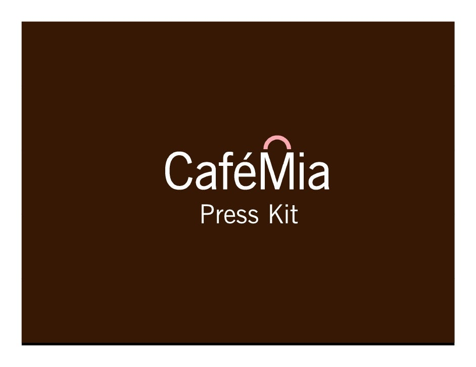 CafeMia  Press  Kit